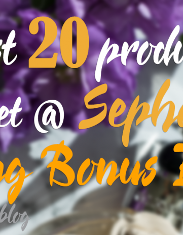 Best 20 Products to Get at Sephora Spring Bonus Event
